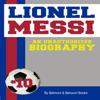 Belmont and Belcourt Biographies - Lionel Messi: An Unauthorized Biography (Unabridged) bild