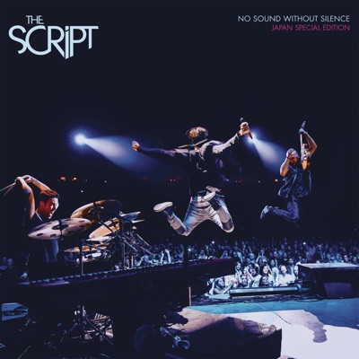 No Sound Without Silence (Japan Special Edition) - The Script