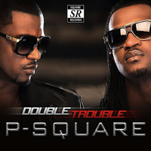 P-Square - Double Trouble (Bonus Track Version)