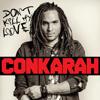 Don't Kill My Love - EP - Conkarah