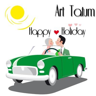 Happy Holiday - Art Tatum