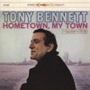 Hometown, My Town (Remastered), Tony Bennett