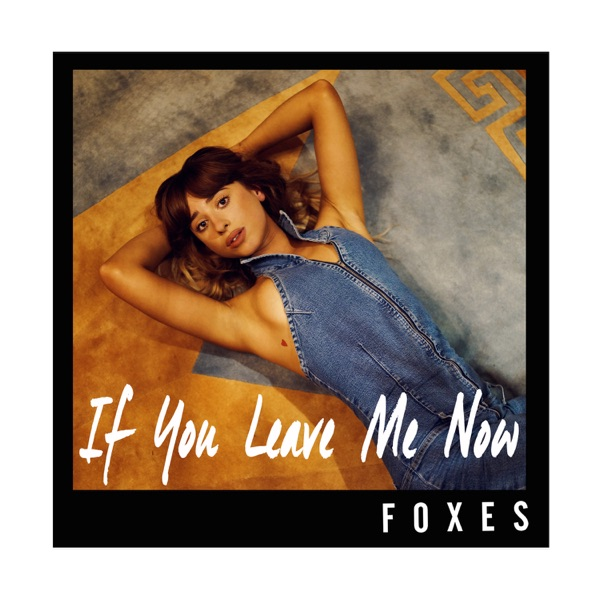 If You Leave Me Now - Single