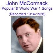 John McCormack - It's a Long Way to Tipperary (World War 1) [Recorded 1914]