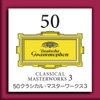 50 Classical Masterworks, Vol. 3
