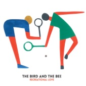 The Bird and the Bee - Young and Dumb