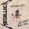 Live Sh*t: Binge & Purge (Live In Mexico City), Metallica