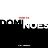 Scott & Brendo - Knock the Dominoes