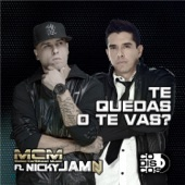 Te Quedas o Te Vas (feat. Nicky Jam) - Single