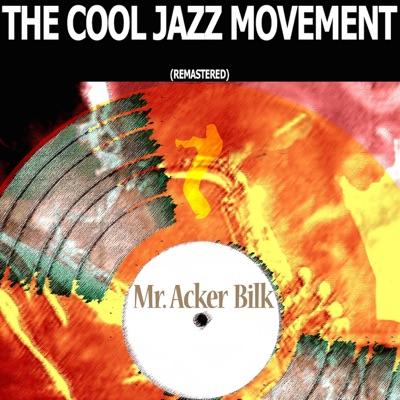 The Cool Jazz Movement (Remastered) - Acker Bilk