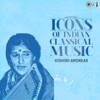 Icons of Indian Classical Music Kishori Amonkar
