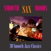 Smooth Sax Moods - 30 Smooth Jazz Classics - 群星