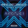 Afroki (feat. Bonnie McKee) [Remixes] - Single, Steve Aoki & Afrojack