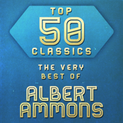 Top 50 Classics - The Very Best of Albert Ammons - Albert Ammons - Albert Ammons