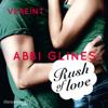 Abbi Glines - Rush of Love - Vereint: Rosemary Beach 3 Grafik