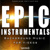 Epic Instrumentals (Background Music For Videos)-Fearless Motivation