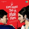 Kora Kagaz Tha Yeh Man Mera (Love Songs)