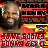 WWE: Some Bodies Gonna Get It (feat. Three 6 Mafia) - Single