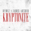 Kryptonite feat James Arthur Single