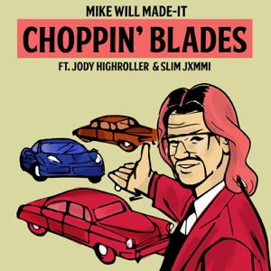 Choppin' Blades (feat. Jody HiGHROLLER & Slim Jxmmi) - Single Mp3 Download