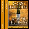 Conn Iggulden & John Nicholl - abridger - Wolf of the Plains bild