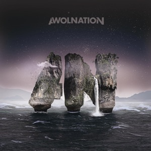 AWOLNATION - Not Your Fault