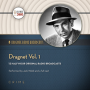 Dragnet, Vol. 1: Classic Radio Collection