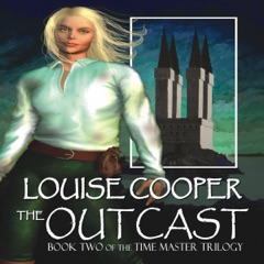 The Outcast: Time Master Trilogy, Book 2 (Unabridged)