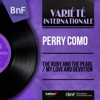 The Ruby and the Pearl / My Love and Devotion (feat. Mitchell Ayres and His Orchestra) [Mono Version] - Single, Perry Como