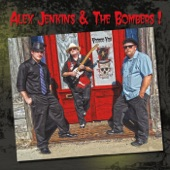 Alex Jenkins & The Bombers - Don't You Think I Earned the Right