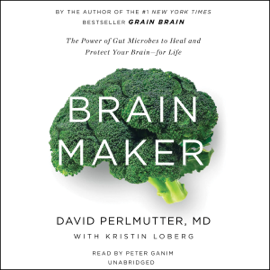 Brain Maker: The Power of Gut Microbes to Heal and Protect Your Brain - for Life (Unabridged) audiobook