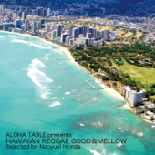 Aloha Table presents Hawaiian Reggae GOOD & MELLOW selected by Naoyuki Honda