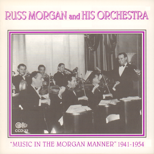 Music In The Morgan Manner 1941 1954 Russ His Orchestra