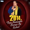 2014's Top Romantic Songs by Rahat