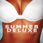 Summer Deluxe - Electronic Dance Music