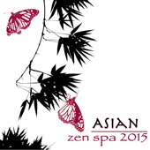 Asian Zen Spa 2015 – Chillout World Massage Music, Soothing Sounds for Deep Relaxation & Massage