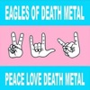 Eagles of Death Metal - Peace Love Death Metal Album