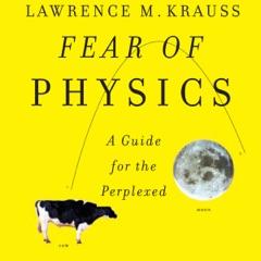 Fear of Physics (Unabridged)