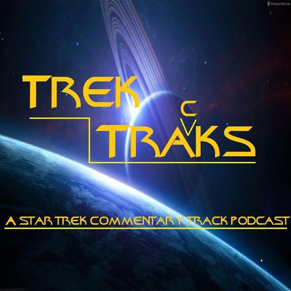 Trek Traks - A Star Trek Commentary Track Podcast