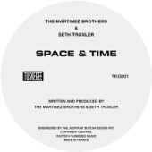Space & Time - The Martinez Brothers & Seth Troxler