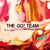 The Go! Team - Reason Left to Destroy