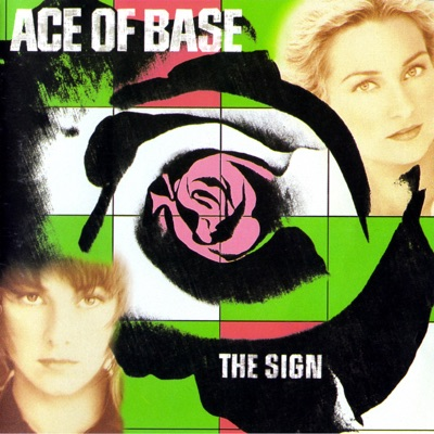 The Sign (Remastered) - Ace Of Base