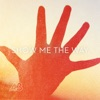 Show Me the Way to Love - Single
