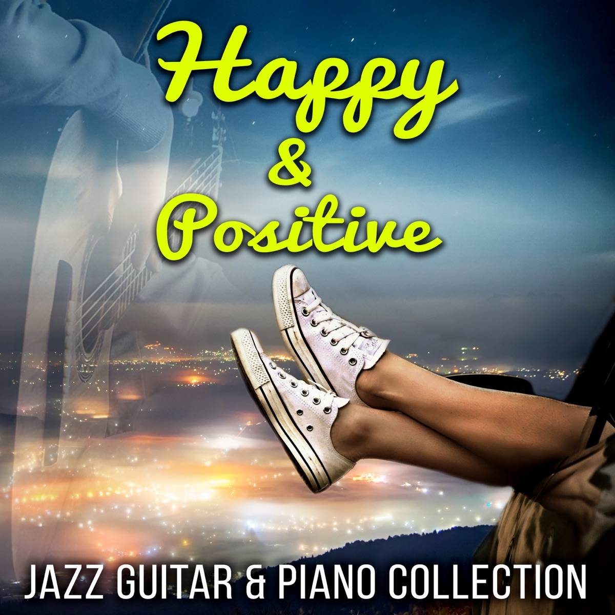 43456f688bb7b Happy & Positive - Guitar & Piano Jazz Collection, Just Relax ...