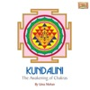 Kundalini the Awakening of Chakras