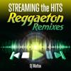 Streaming the Hits - Reggaeton Remixes - DJ Mattox