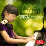 Walau Ku Tak Dapat Melihat (feat. Jason & Agnes Chen) - Grezia Epiphania - Grezia Epiphania