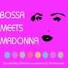 Bossa Meets Madonna