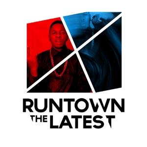 Runtown - The Latest