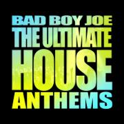 BadBoyJoe's Ultimate House Anthems (Nonstop DJ Mix) - Various Artists - Various Artists